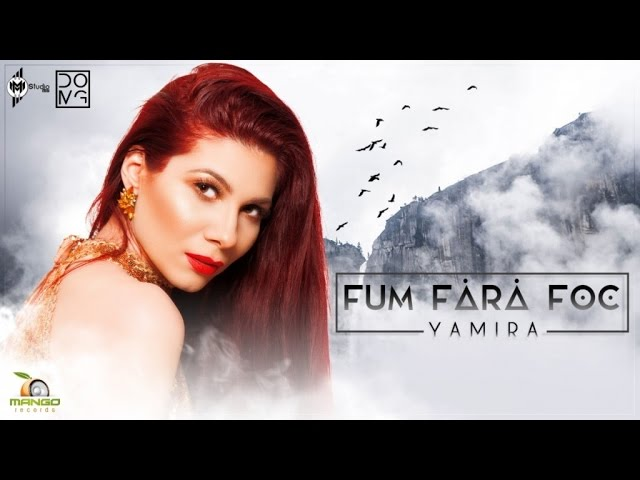 Yamira - Fum fara foc ( Official Single )