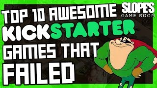 Top 10 Awesome Kickstarter Games That Failed