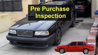 Top things to check before buying a Volvo 850, S70, V70, XC70, etc. - Pre purchase inspection.