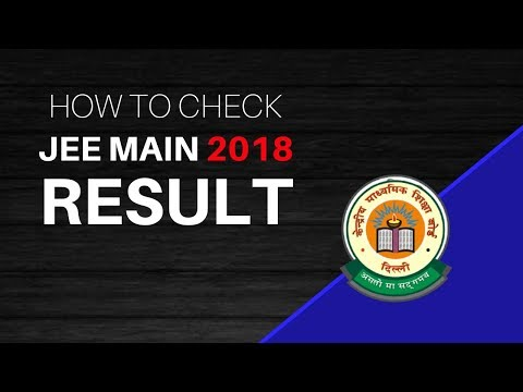 How To Check JEE Main 2018 Result? [Step By Step Instructions]