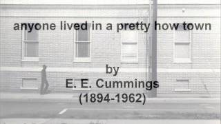 an analysis of the poem anyone lived in a pretty how town by ee cummings Anyone lived in a pretty how town by ee cummings analysis ee cummings - anyone lived in a pretty how town ee cummings reads somewhere.