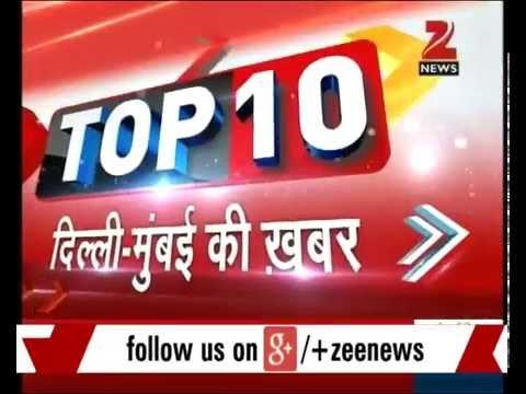 Top 10 Delhi Mumbai News