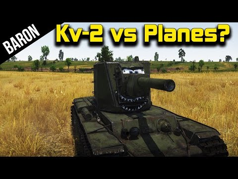 War Thunder - Kv-2 Shooting Down Planes! (War Thunder 1.43 Gameplay)
