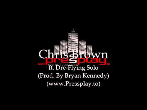Chris Brown - Flying Solo (Prod. By Bryan Kennedy)