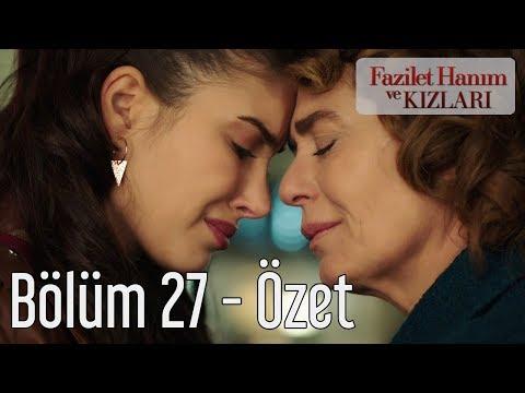 Fazilet Hanım ve Kızları 27. Bölüm - Özet