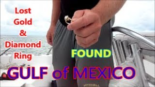 Lost GOLD & DIAMOND RING found in Gulf of Mexico! Ringfinders!
