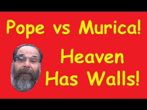Pope vs Trump Wall & America Pushes Vatican Politics & Illegal Immigration