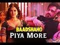 Piya More Lyrical Song Baadshaho Emraan Hashmi Sunny Leone Mika Singh Neeti Mohan mp3