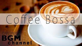 Coffee Bossa Nova & Jazz - Relaxing Instrumental Music