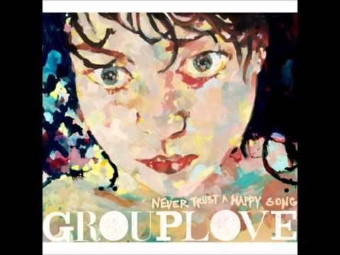 Grouplove - Spun