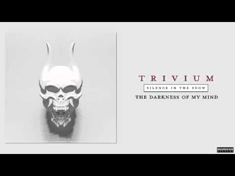 Trivium - The Darkness Of My Mind
