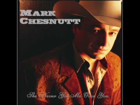Mark Chesnutt - She Was