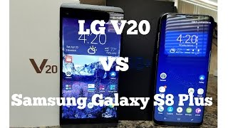 Lg V20 vs Samsung Galaxy S8 Plus - Full Comparison
