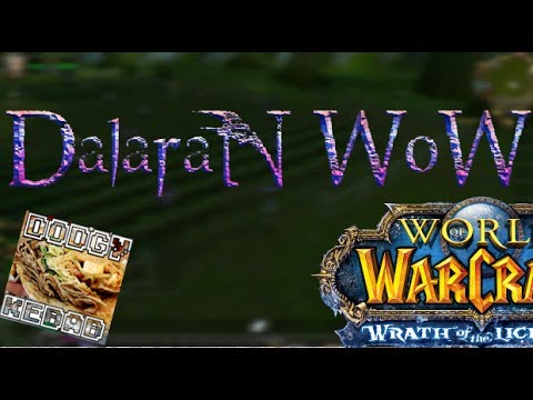 Dalaran WoW Server Review - WOTLK Private Warcraft Server