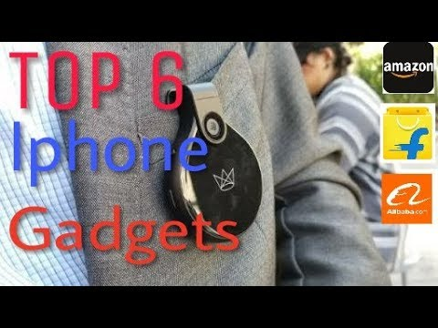 | Top 6 iphone Gadgets | 2018 | never seen before