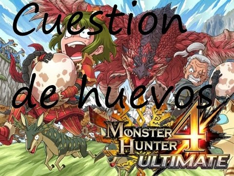Monster Hunter 4 Ultimate 3ds cooperativo (Cuestión de huevos)