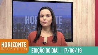 Horizonte Notícia | 17/06/19