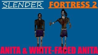 Slender Fortress 2 - Anita & White-Faced Anita (new boss!)