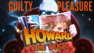 Howard The Duck - Guilty Pleasure Review