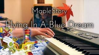 """楓之谷 - 玩具城飛船 루디브리엄행  MapleStory """"Flying in a Blue Dream"""" - SLS Piano Cover"""