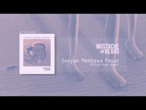 Download MUSTACHE AND BEARD - Senyum Membawa Pesan  Audio Mp4 baru