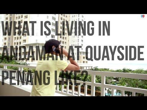 Living at Quayside, Penang, Malaysia