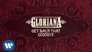Gloriana Get Back That Goodbye