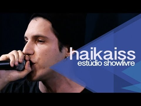 """Ascensão"" - Haikaiss no Estúdio Showlivre 2013"