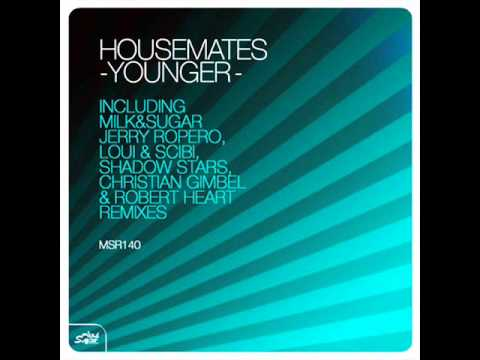 Housemates - Younger (Jerry Ropero & Stefan Grunwald In Motion Remix)