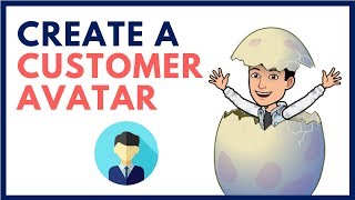 3.2 How To Create An Ideal Customer Avatar - Download Free Buyer Personas Template