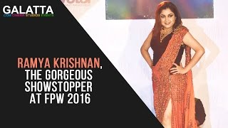 Ramya Krishnan, the gorgeous showstopper for STUDIO 9696 at FPW 2016