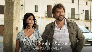 EVERYBODY KNOWS - Official Trailer [HD] - In Theaters February 2019