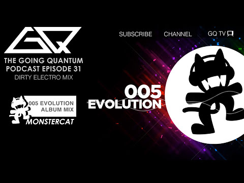 Dirty Electro Mix & Monstercat 005 Evolution Album Mix [Ep.31]