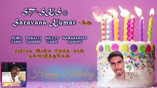 ST-SKS Saravana Kumar Birthday Wishes From PUBG Tamil and Dakalti Gamers