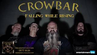 CROWBAR - Falling While Rising (audio)