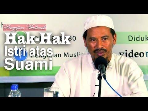 Kajian Musliamah: Hak-Hak Istri Atas Suami - Ustadz Ahmad MZ