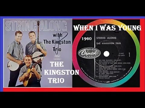 Kingston Trio - When I Was Young