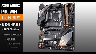 Gigabyte Z390 AORUS PRO (WiFi) : Game Changing!