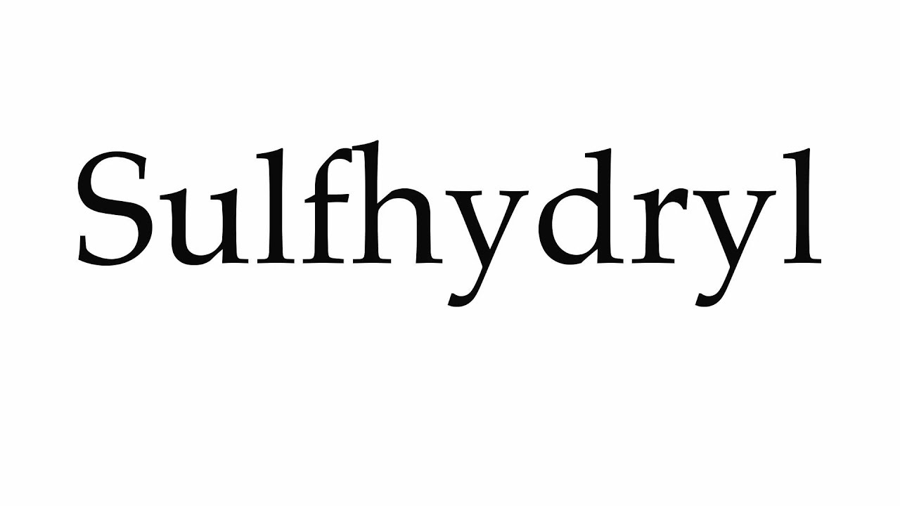 Sulfhydryl Group Examples How to Pronounce Sulfhydryl