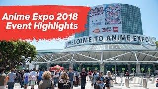 Anime Expo 2018 Highlights