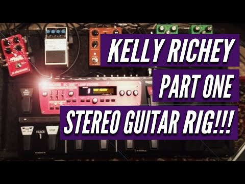 Kelly Richey - Stereo Guitar Rig Part 1