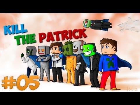 Kill The Patrick - Épisode 5