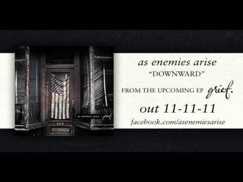 As Enemies Arise - Downward
