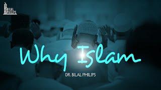 Why Islam – Dr. Bilal Philips