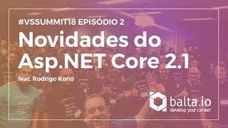 download musica Novidades do ASPNET Core 21 com Rodrigo Kono vssummit18 EP02