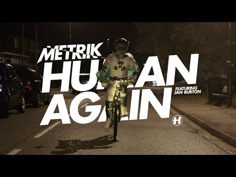 Metrik - Human Again (feat. Jan Burton) (OFFICIAL MUSIC VIDEO)