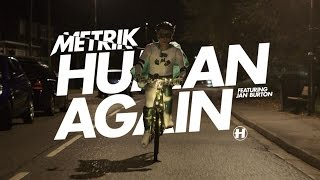 Metrik ft. Jan Burton - Human Again