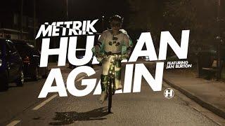 Metrik ft. Jan Burton - Human Again