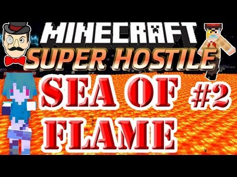 Minecraft SEA OF FLAME! Super Hostile #2 !