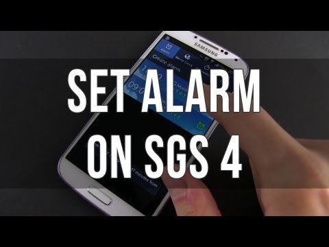 Samsung Galaxy S4: how to set up an alarm. options. customization and location alarms